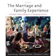 The Marriage and Family Experience: Intimate Relationships: Strong, Bryan; DeVault,