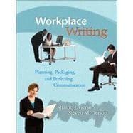 Workplace Writing Planning, Packaging, and Perfecting Communication: Gerson, Sharon J.;
