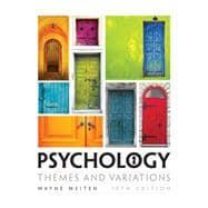 Psychology: Themes and Variations: Weiten