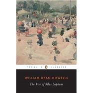 The Rise of Silas Lapham: Howells, William Dean;