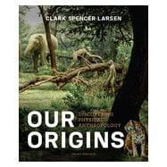 our origins discovering physical anthropology third edition