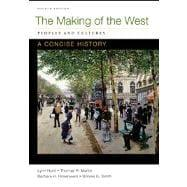 Making of the West: A Concise History,: Hunt, Lynn; Martin,