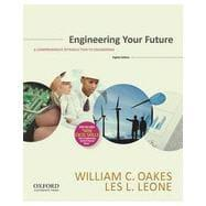 Engineering Your Future: Comprehensive: Oakes, William C.;