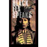 Black Elk Speaks: Black Elk; Neihardt,