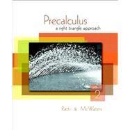 Precalculus A Right Triangle Approach: Ratti, J. S.;