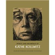Prints and Drawings of Käthe Kollwitz: Kollwitz, Käthe; Zigrosser,