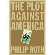 The Plot Against America: Roth, Philip
