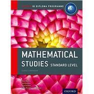 IB Mathematical Studies Standard Level Course Book: Blythe, Peter; Fensom,