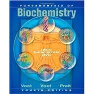 Fundamentals of Biochemistry: Life at the Molecular: Voet, Donald; Voet,