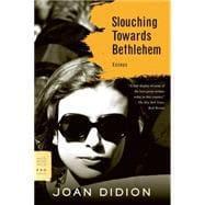 Slouching Towards Bethlehem Essays: Didion, Joan