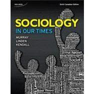 Sociology in our Times: MURRAY/LINDEN/KENDALL