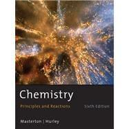 Chemistry : Principles and Reactions: MASTERTON/HURLEY