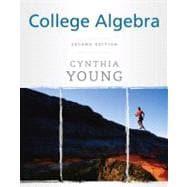 College Algebra, 2nd Edition: Cynthia Y. Young