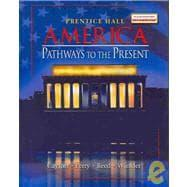 America : Pathways to the Present: Cayton, Andrew R.