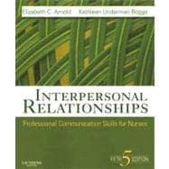 Interpersonal Relationships : Professional Communication Skills for: Arnold, Elizabeth C.