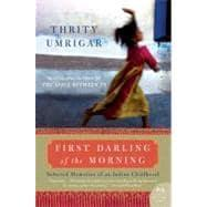 First Darling of the Morning: Umrigar, Thrity