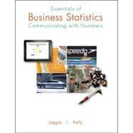 Essentials of Business Statistics Communicating With Numbers: Jaggia, Sanjiv; Kelly,
