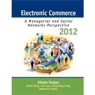 Electronic Commerce 2012 : Managerial and Social: Turban, Efraim; King,