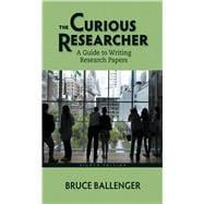 The Curious Researcher A Guide to Writing: Ballenger, Bruce