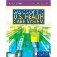 Basics of the U.s. Health Care System: Niles, Nancy J.