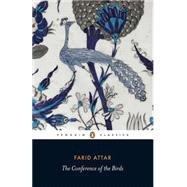 The Conference of the Birds: Attar, Farid ud-Din;