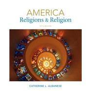 America Religions and Religion: Albanese, Catherine L.