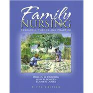 Family Nursing Research, Theory, and Practice: Friedman, Marilyn R;