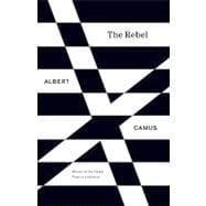 The Rebel: CAMUS, ALBERT