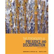 The Psychology Of Prejudice And Discrimination: Whitley, Bernard E.;