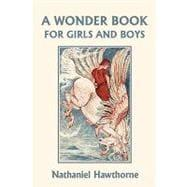 A Wonder Book for Girls and Boys: Hawthorne, Nathaniel