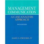 Management Communication: O'Rourke, James S.