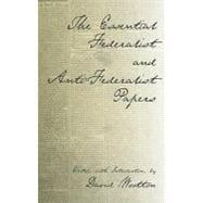 The Essential Federalist and Anti-Federalist Papers: Hamilton, Alexander; Madison,