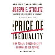 The Price of Inequality: How Today's Divided: Stiglitz, Joseph E