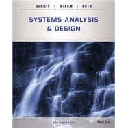 Systems Analysis and Design, 6th Edition: Dennis
