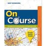 On Course, Study Skills Plus Edition: Downing, Skip