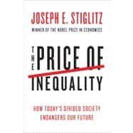 The Price of Inequality: How Today's Divided: STIGLITZ,JOSEPH E.