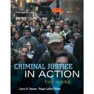Criminal Justice in Action The Core: Gaines, Larry K.;
