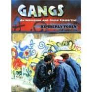 Gangs : An Individual and Group Perspective: Tobin, Kimberly