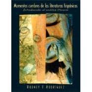 Momentos cumbres de las literaturas hispánicas Introducción: Rodriguez, Rodney T.