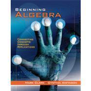 Beginning Algebra Connecting Concepts Through Applications: Clark, Mark; Anfinson,