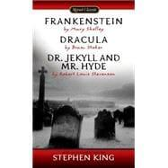 Frankenstein; Dracula; Dr. Jekyll and Mr. Hyde: Shelley, Mary; Stoker,