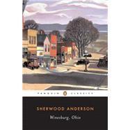 Winesburg, Ohio: Anderson, Sherwood; Cowley,