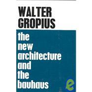 The New Architecture and The Bauhaus: Walter Gropius