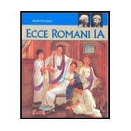 ECCE Romani Level IA: A Latin Reading: Prentice Hall