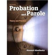 Probation and Parole Theory and Practice: Abadinsky, Howard