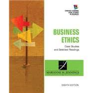 Business Ethics Case Studies and Selected Readings: Jennings, Marianne M.