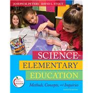 Science in Elementary Education Methods, Concepts, and: Peters, Joseph M.;