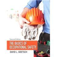 The Basics of Occupational Safety: Goetsch, David L.