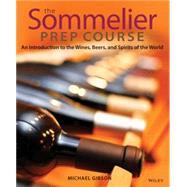 The Sommelier Prep Course An Introduction to: Gibson, M.
