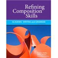 Refining Composition Skills Academic Writing and Grammar: Smalley, Regina L.;